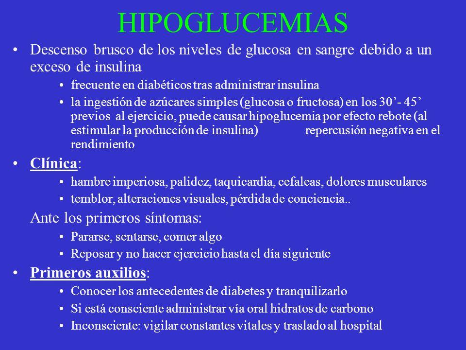 HIPOGLUCEMIAS Descenso brusco de los niveles de glucosa en sangre debido a un exceso de insulina. frecuente en diabéticos tras administrar insulina.
