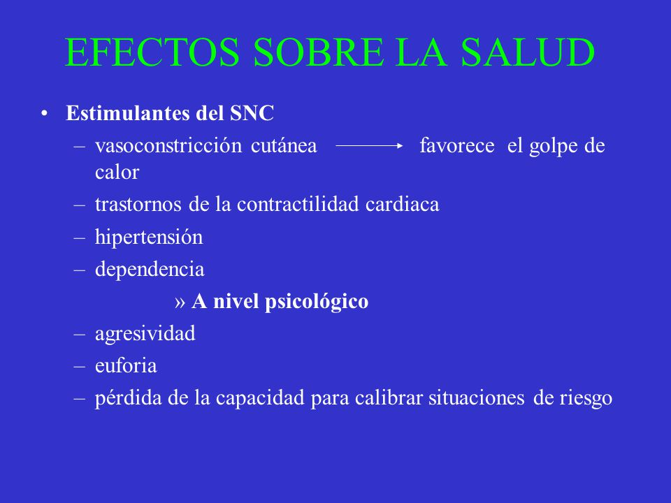 EFECTOS SOBRE LA SALUD Estimulantes del SNC