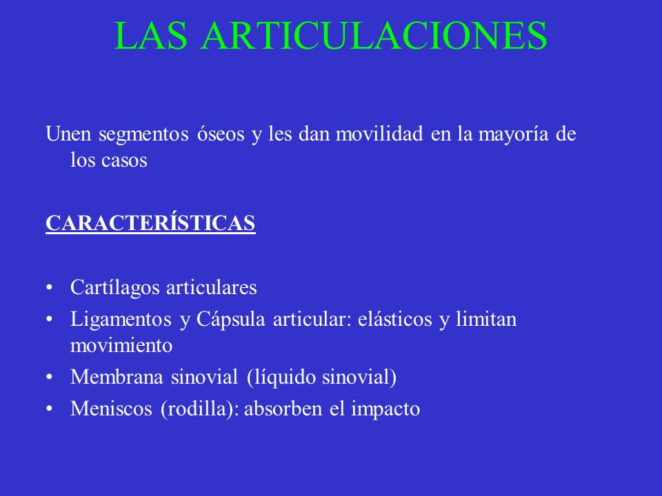 LAS ARTICULACIONES Unen segmentos óseos y les dan movilidad en la mayoría de los casos. CARACTERÍSTICAS.