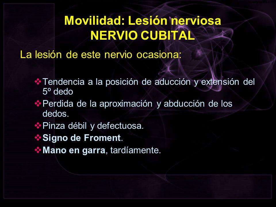 Movilidad: Lesión nerviosa NERVIO CUBITAL