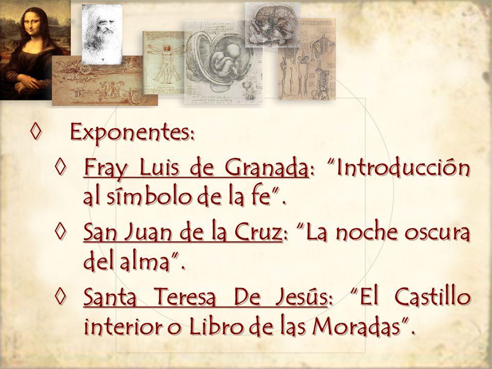 Exponentes: Fray Luis de Granada: Introducción al símbolo de la fe . San Juan de la Cruz: La noche oscura del alma .