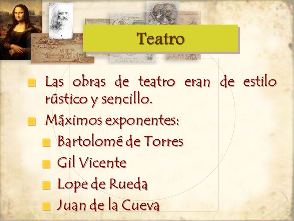 Teatro Las obras de teatro eran de estilo rústico y sencillo.