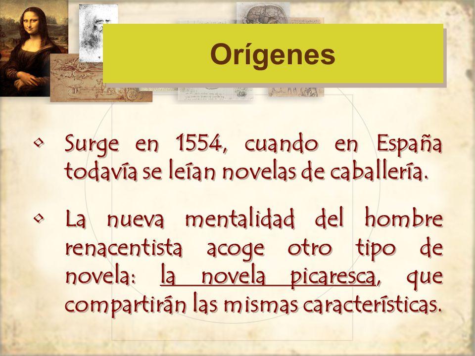 Orígenes Surge en 1554, cuando en España todavía se leían novelas de caballería.