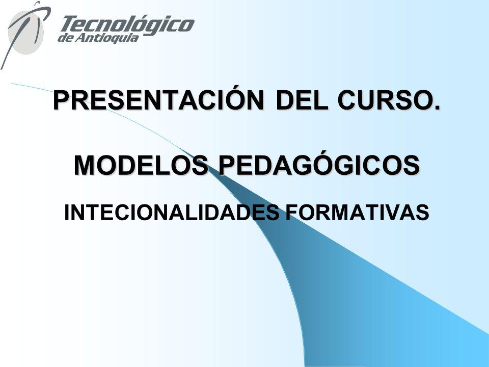 PRESENTACIÓN DEL CURSO. MODELOS PEDAGÓGICOS