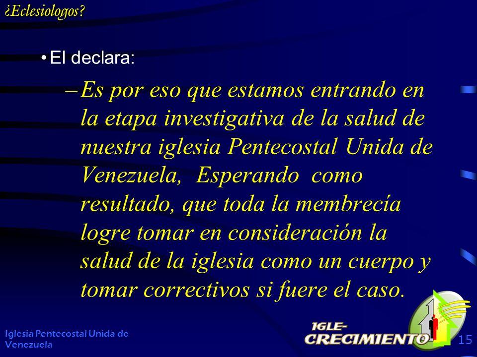 ¿Eclesiologos El declara: