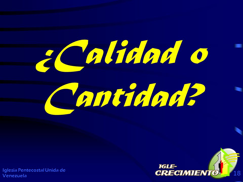 ¿Calidad o Cantidad Iglesia Pentecostal Unida de Venezuela