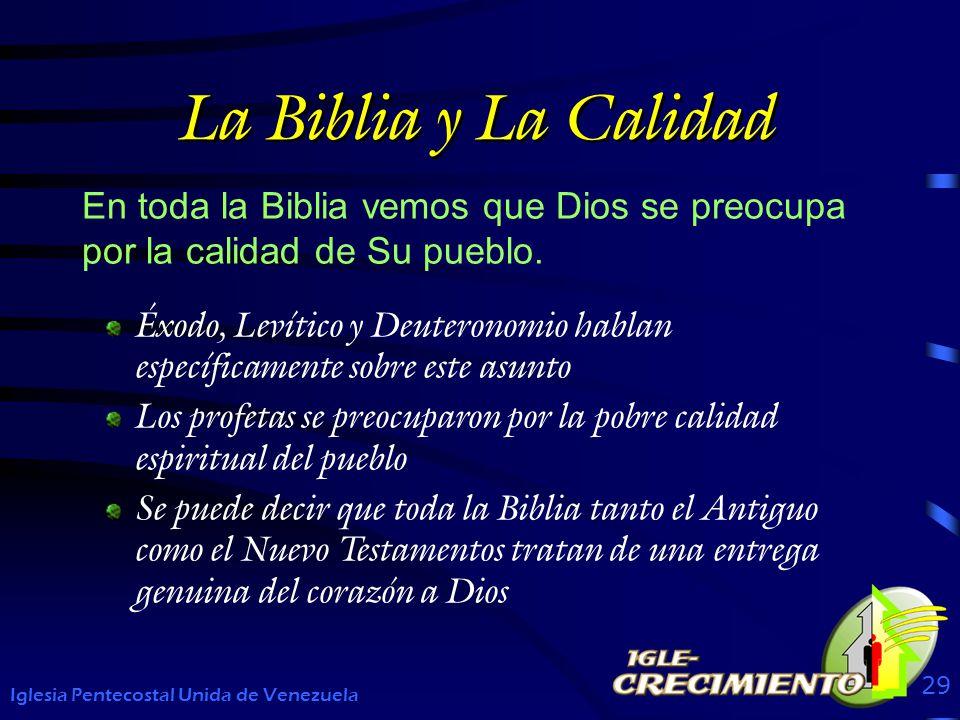 La Biblia y La Calidad En toda la Biblia vemos que Dios se preocupa por la calidad de Su pueblo.