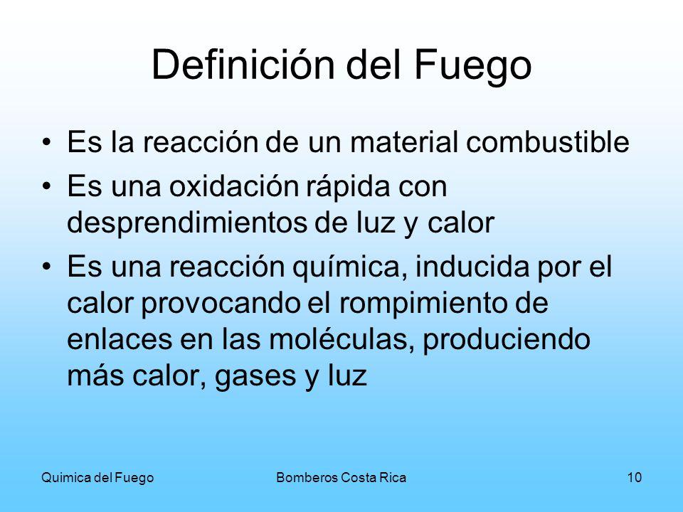 Definición del Fuego Es la reacción de un material combustible