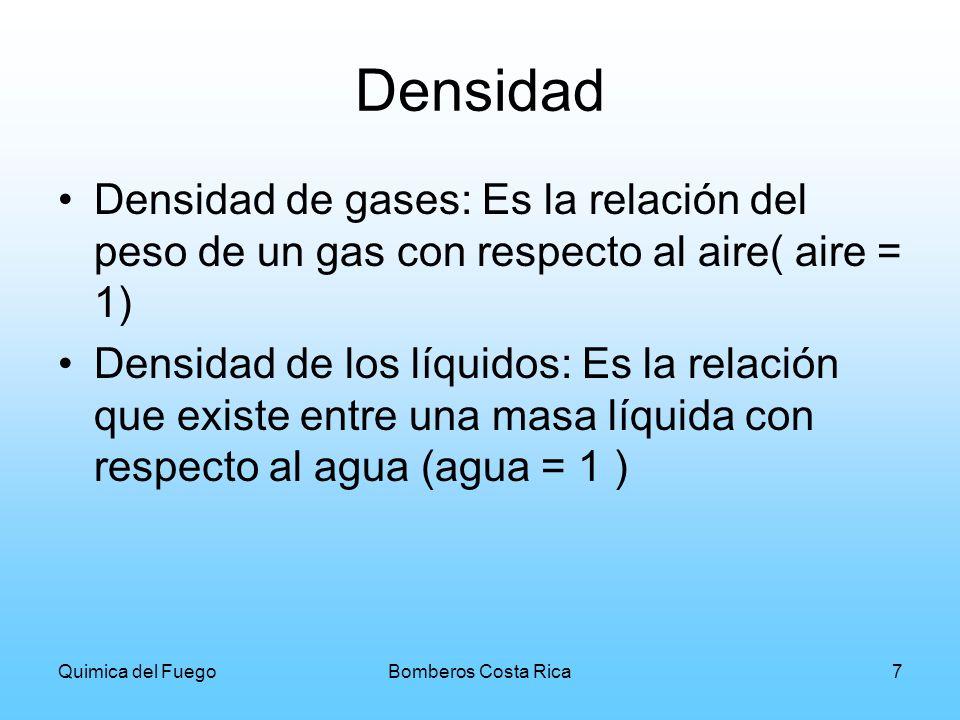 Densidad Densidad de gases: Es la relación del peso de un gas con respecto al aire( aire = 1)