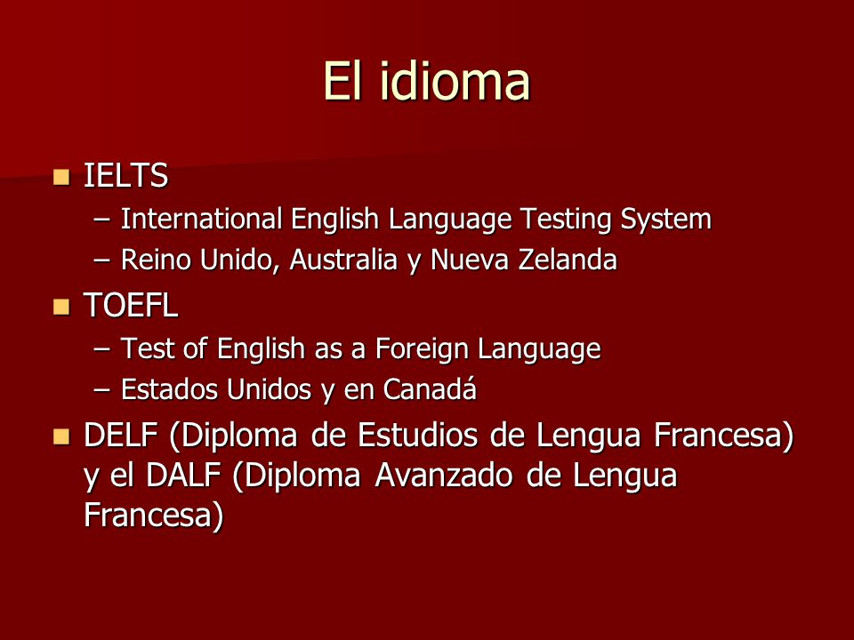El idioma IELTS. International English Language Testing System. Reino Unido, Australia y Nueva Zelanda.