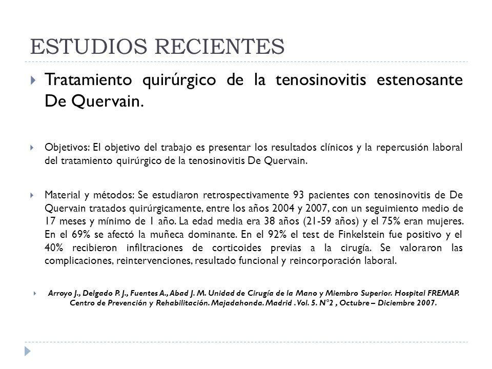 ESTUDIOS RECIENTES Tratamiento quirúrgico de la tenosinovitis estenosante De Quervain.