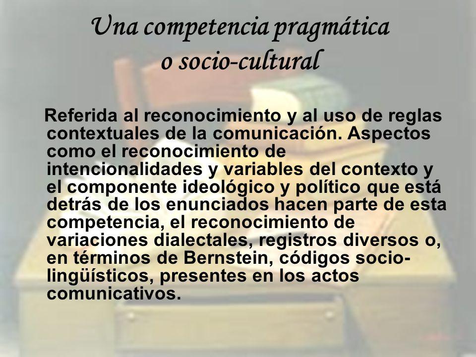 Una competencia pragmática o socio-cultural