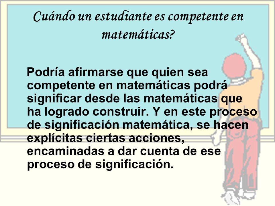 Cuándo un estudiante es competente en matemáticas