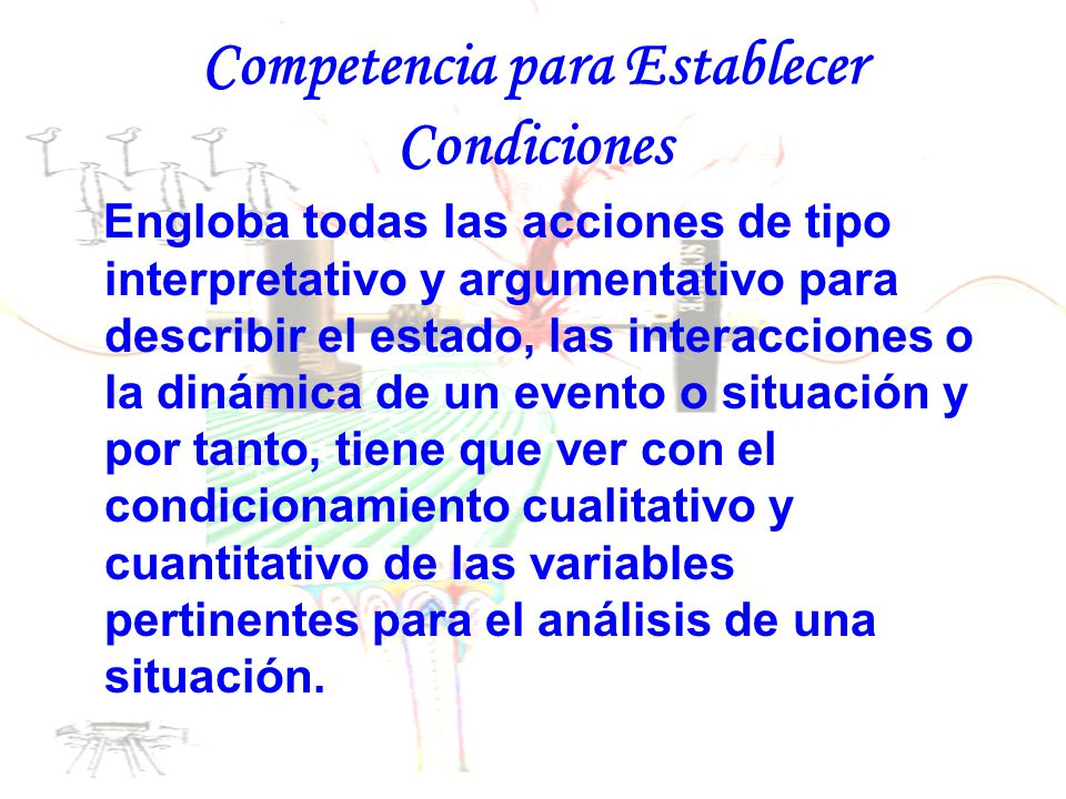 Competencia para Establecer Condiciones