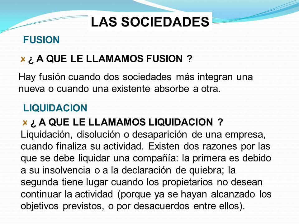 LAS SOCIEDADES FUSION ¿ A QUE LE LLAMAMOS FUSION