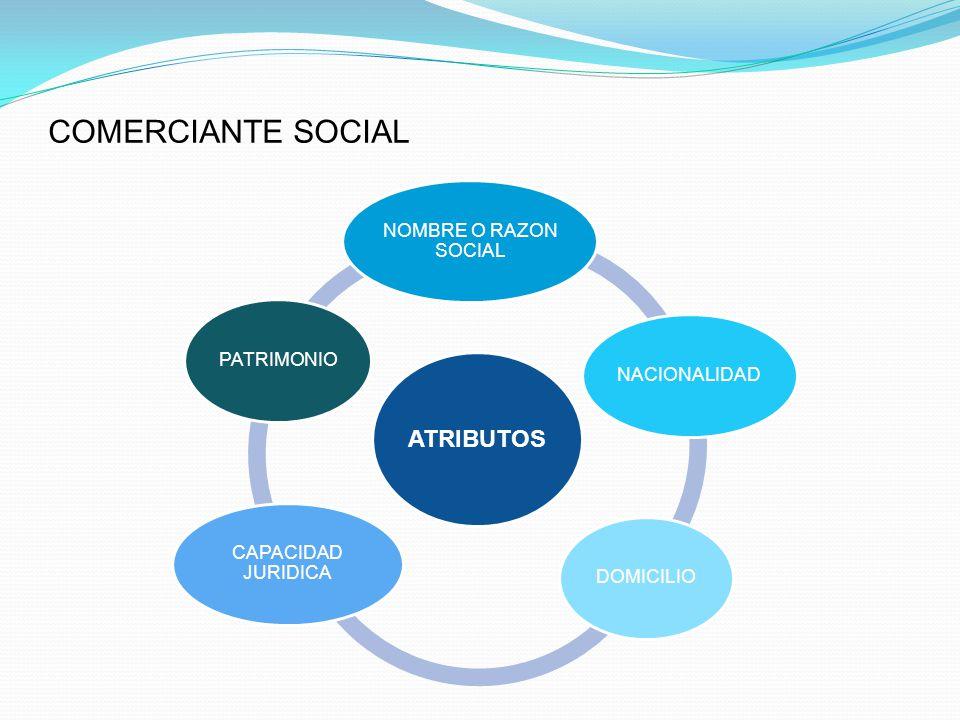 COMERCIANTE SOCIAL ATRIBUTOS NOMBRE O RAZON SOCIAL NACIONALIDAD