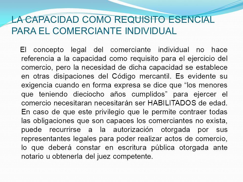 LA CAPACIDAD COMO REQUISITO ESENCIAL PARA EL COMERCIANTE INDIVIDUAL