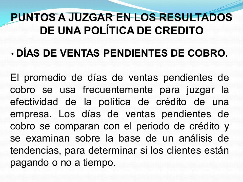PUNTOS A JUZGAR EN LOS RESULTADOS DE UNA POLÍTICA DE CREDITO