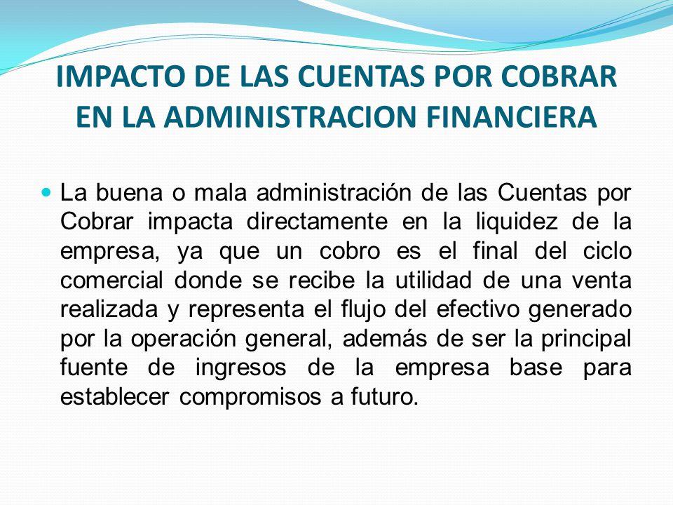 IMPACTO DE LAS CUENTAS POR COBRAR EN LA ADMINISTRACION FINANCIERA