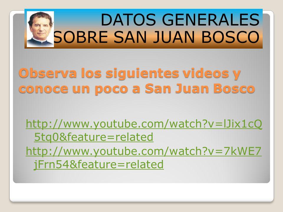 Observa los siguientes videos y conoce un poco a San Juan Bosco