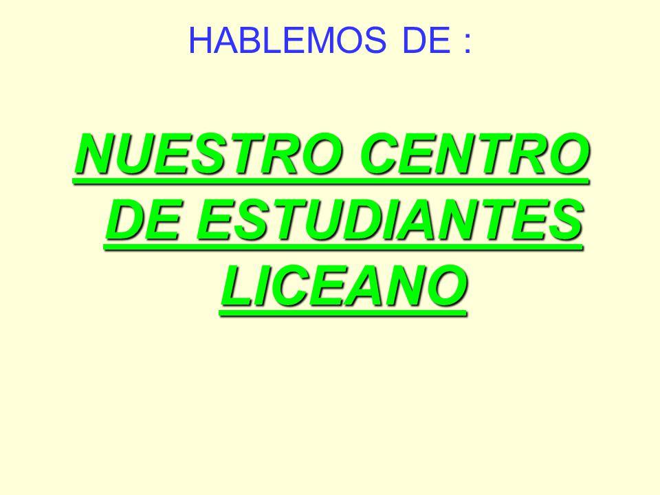 NUESTRO CENTRO DE ESTUDIANTES LICEANO