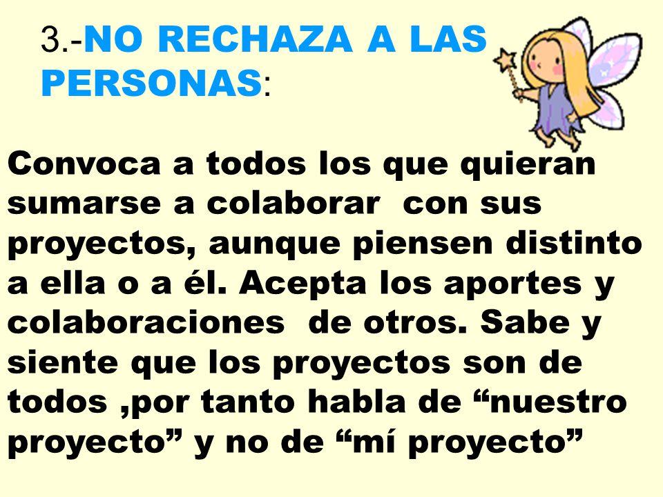 3.-NO RECHAZA A LAS PERSONAS: