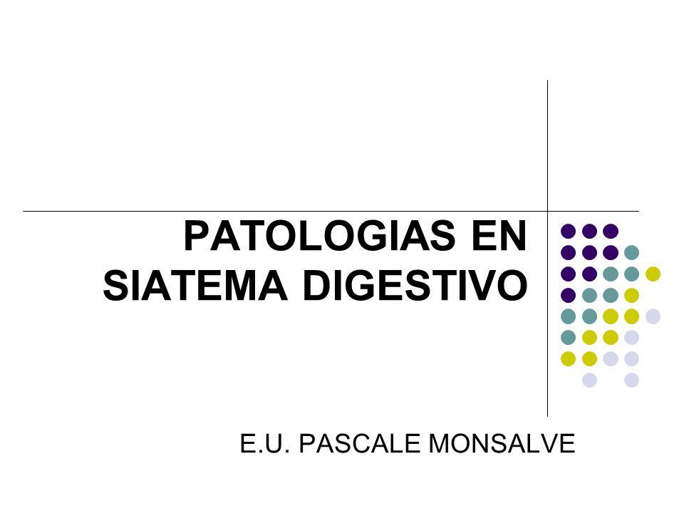 PATOLOGIAS EN SIATEMA DIGESTIVO