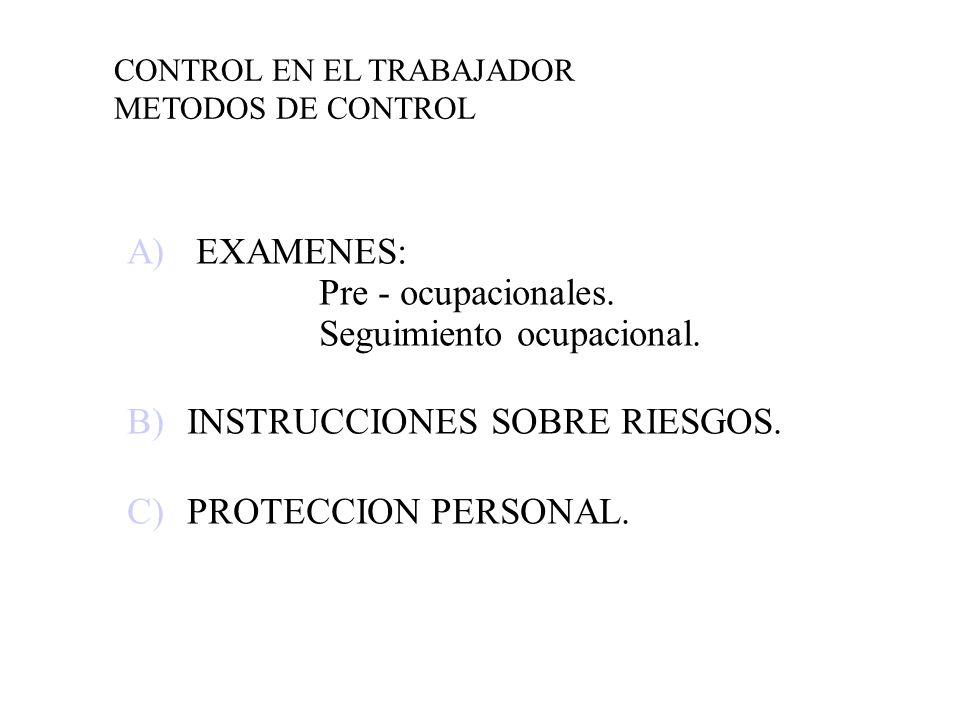 Seguimiento ocupacional. B) INSTRUCCIONES SOBRE RIESGOS.