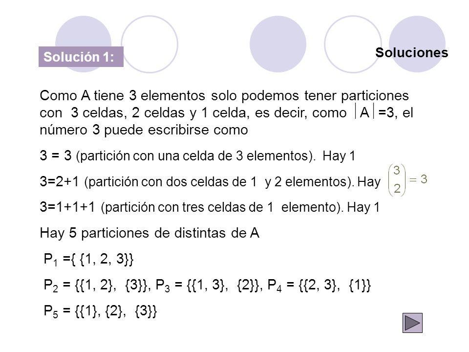 3 = 3 (partición con una celda de 3 elementos). Hay 1
