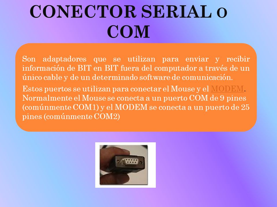 CONECTOR SERIAL o COM