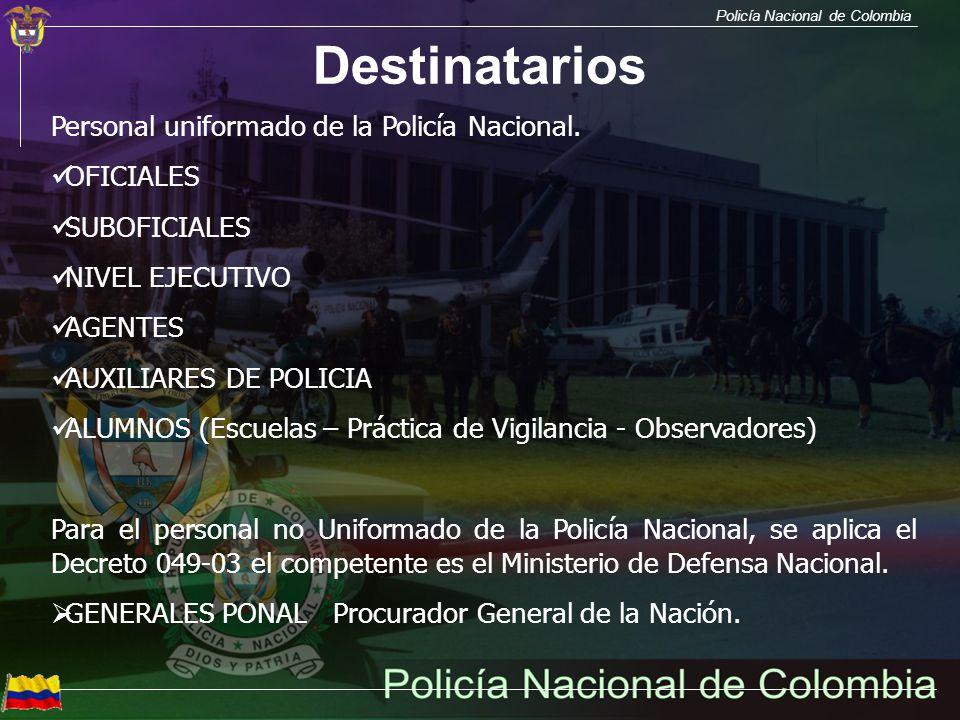 Destinatarios Personal uniformado de la Policía Nacional. OFICIALES