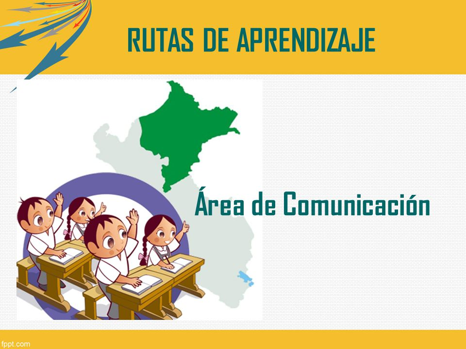 RUTAS DE APRENDIZAJE Área de Comunicación