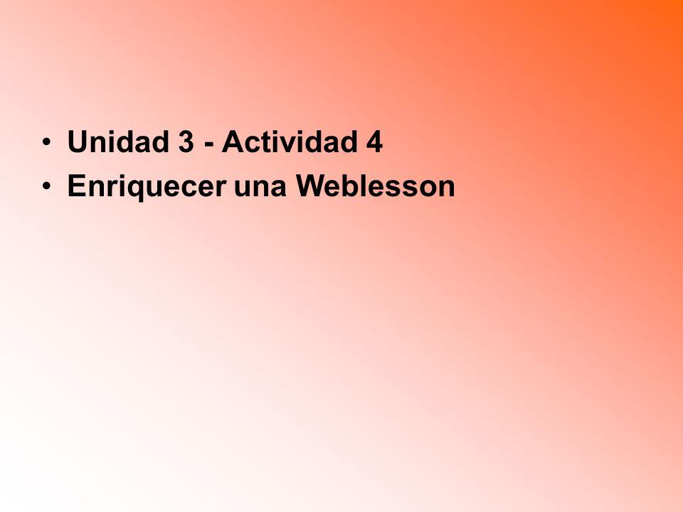 Unidad 3 - Actividad 4 Enriquecer una Weblesson
