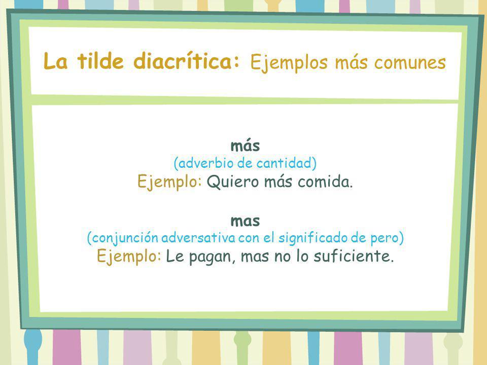 La tilde diacrítica: Ejemplos más comunes