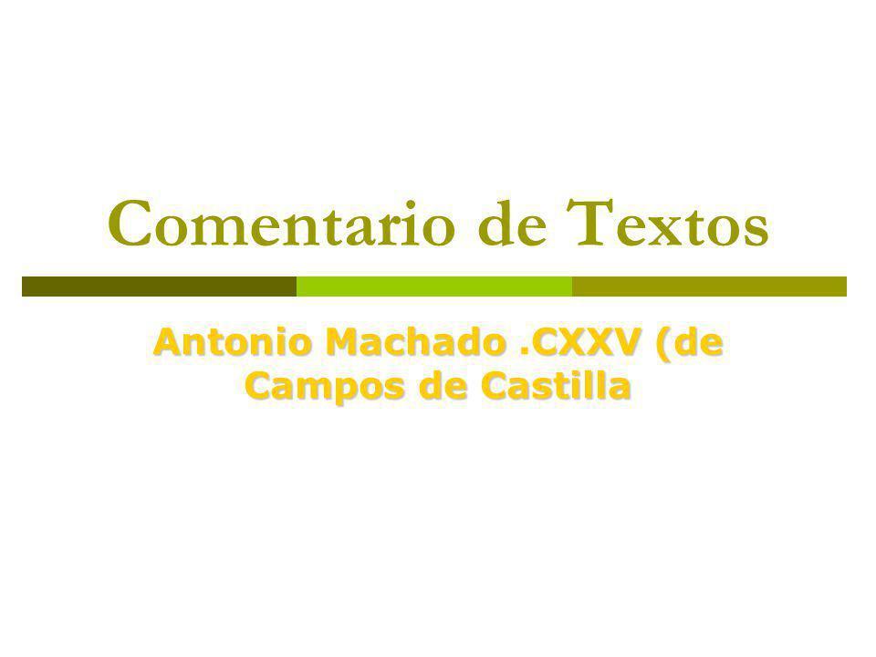 Antonio Machado .CXXV (de Campos de Castilla