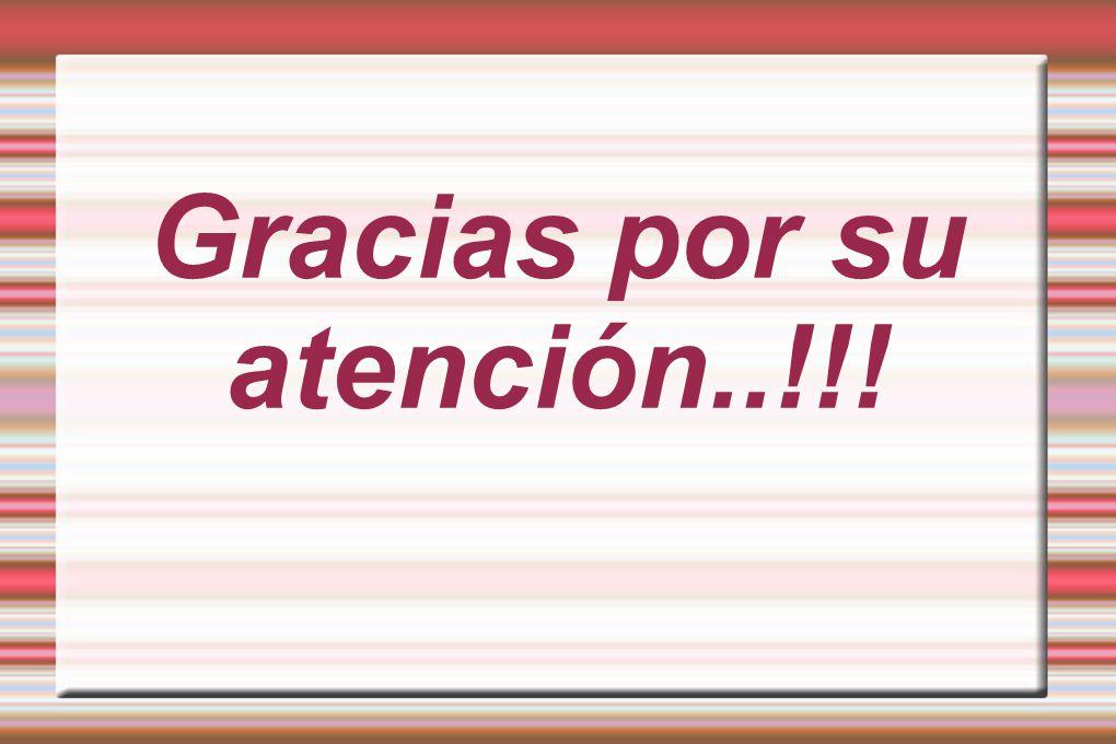 Gracias por su atención..!!!