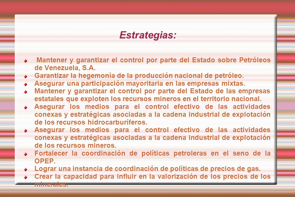 Estrategias: Mantener y garantizar el control por parte del Estado sobre Petróleos de Venezuela, S.A.