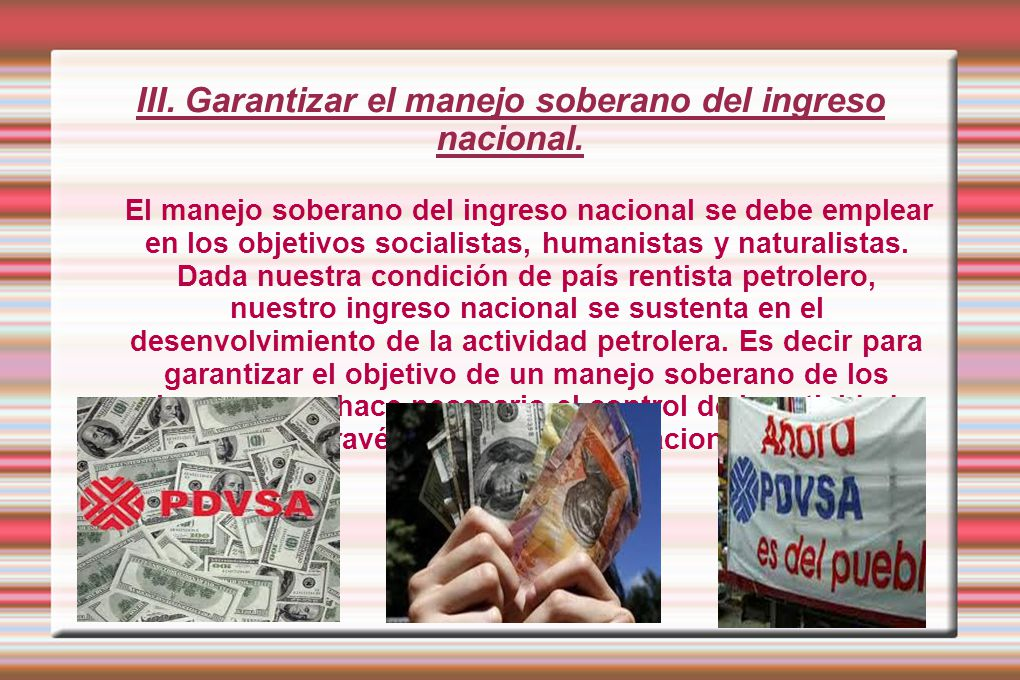 III. Garantizar el manejo soberano del ingreso nacional.