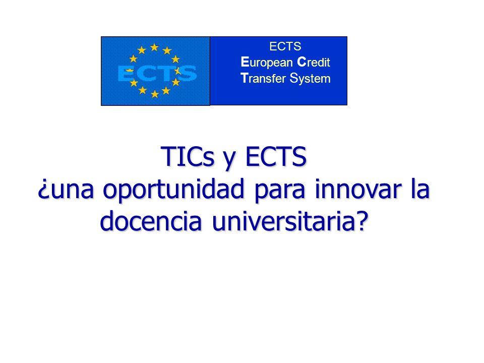TICs y ECTS ¿una oportunidad para innovar la docencia universitaria