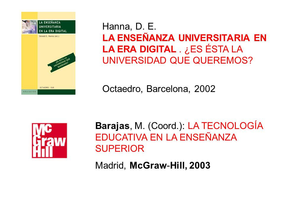 Hanna, D. E. LA ENSEÑANZA UNIVERSITARIA EN LA ERA DIGITAL