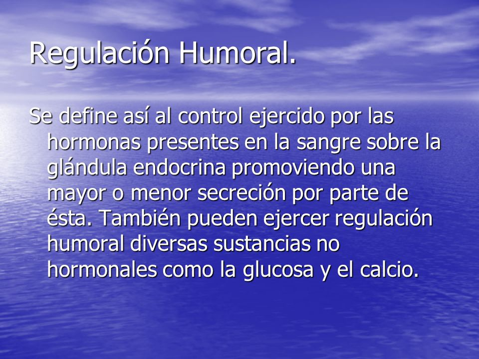 Regulación Humoral.