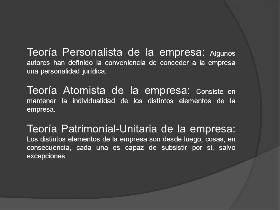 Teoría Personalista de la empresa: Algunos autores han definido la conveniencia de conceder a la empresa una personalidad jurídica.
