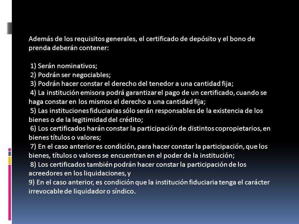 CARACTERISTICAS Además de los requisitos generales, el certificado de depósito y el bono de prenda deberán contener: