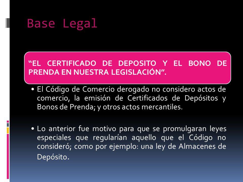 Base Legal EL CERTIFICADO DE DEPOSITO Y EL BONO DE PRENDA EN NUESTRA LEGISLACIÓN .