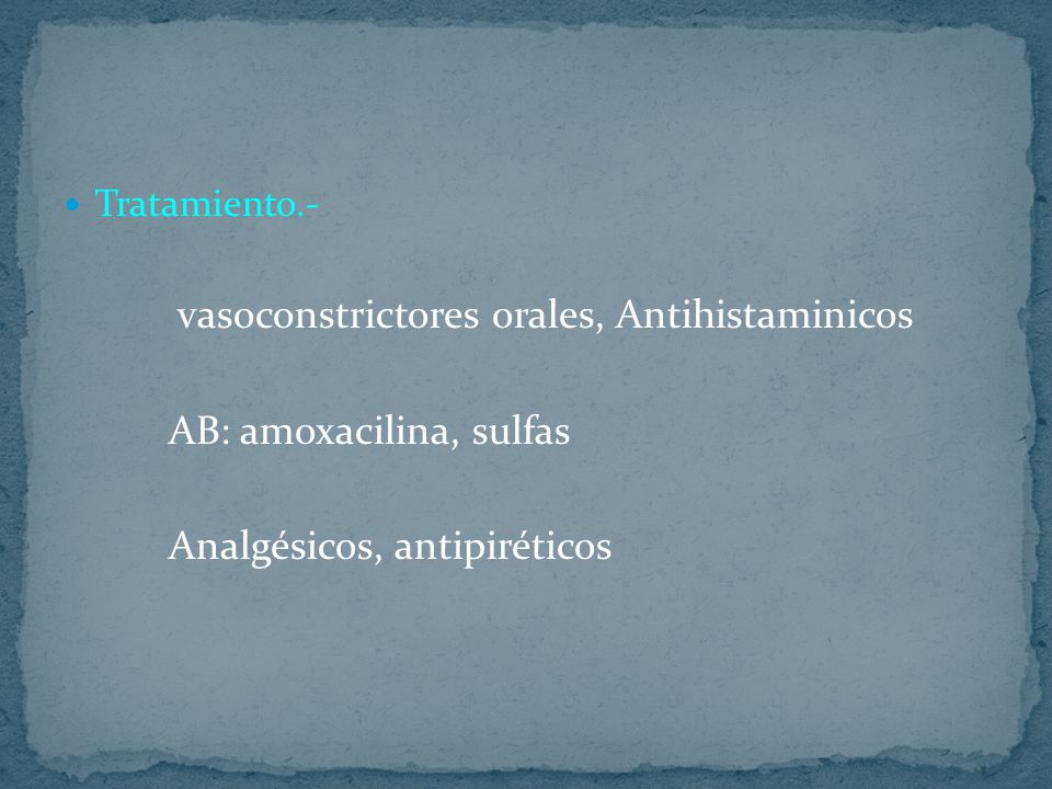 AB: amoxacilina, sulfas Analgésicos, antipiréticos