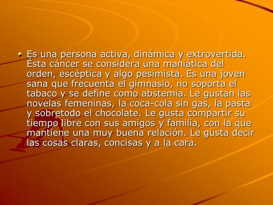 Es una persona activa, dinámica y extrovertida