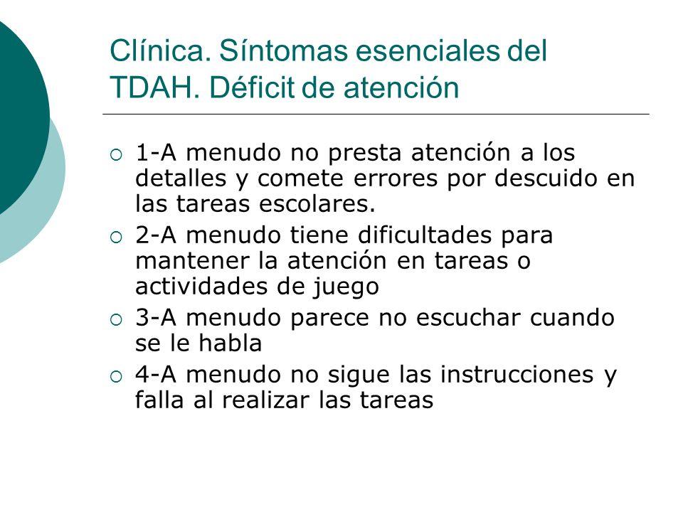 Clínica. Síntomas esenciales del TDAH. Déficit de atención
