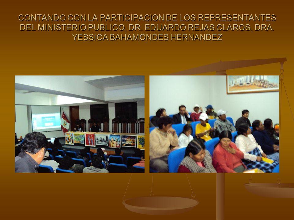 CONTANDO CON LA PARTICIPACION DE LOS REPRESENTANTES DEL MINISTERIO PUBLICO, DR.
