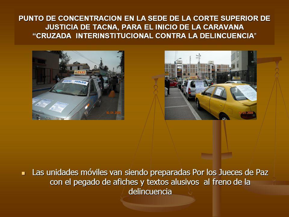 PUNTO DE CONCENTRACION EN LA SEDE DE LA CORTE SUPERIOR DE JUSTICIA DE TACNA, PARA EL INICIO DE LA CARAVANA CRUZADA INTERINSTITUCIONAL CONTRA LA DELINCUENCIA