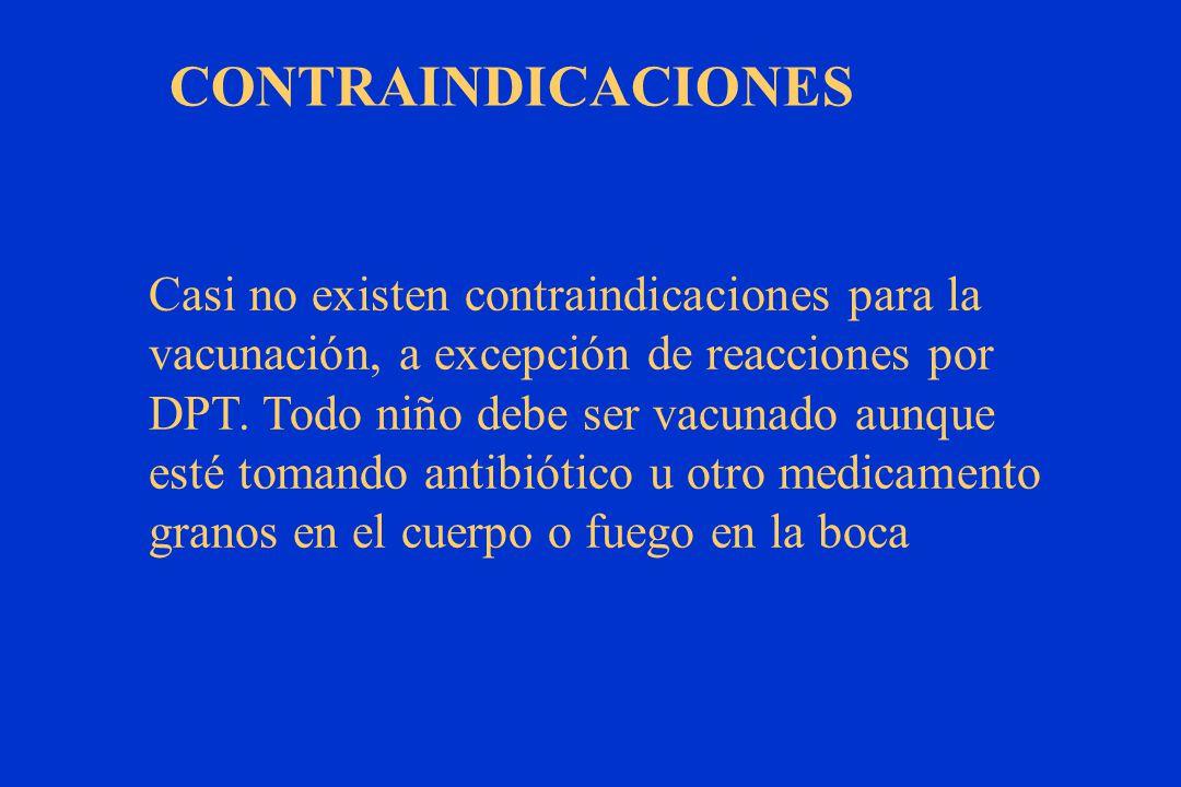 CONTRAINDICACIONES Casi no existen contraindicaciones para la